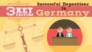 3 Key Factors for a Successful Deposition in Germany