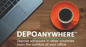 DepoAnywhere™ Program for Attorneys Taking International Depositions Remotely