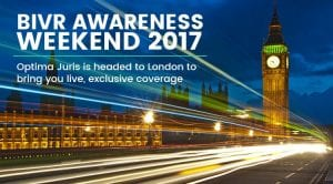 Optima Juris is Headed to London to Bring You Live, Exclusive Coverage of the BIVR Awareness Weekend 2017 June 28-31