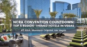 NCRA Convention Countdown: Top 5 Region-Themed Hotels in Vegas, #5 Mandarin Oriental