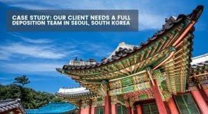 Case Study: Deposition in Seoul South Korea