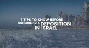 7 Tips To Know Before Scheduling a Deposition in Israel